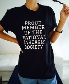 Proud member of the national sarcasm society Tshirt black Fashion funny slogan…