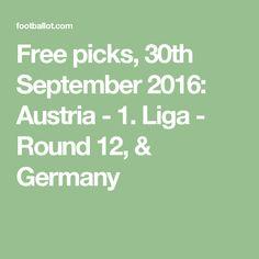 Free picks, 30th September 2016: Austria - 1. Liga - Round 12, & Germany
