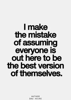 don't assume.