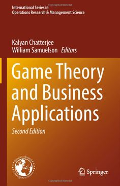 Game theory is inter disciplinary economics business pinterest game theory and business applications international series in operations research management science kalyan chatterjee william f samuelson fandeluxe Choice Image