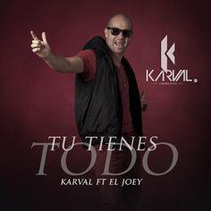 #BajaYa Karval Ft. El Joey – Tu Tienes Todo