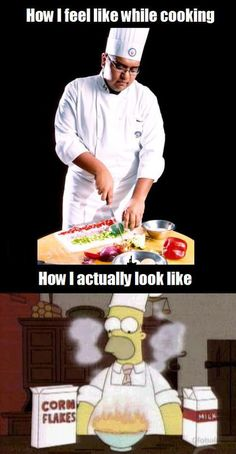 Every time I cook something…