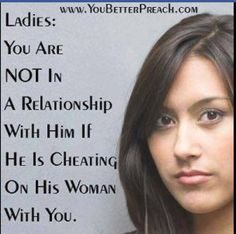 Truth! If he's married & going home to his wife every night, you're not in a relationship you're an idiot!
