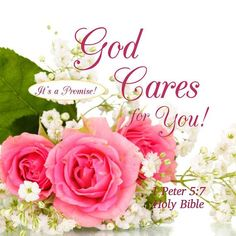Cast all your anxiety on Him, because He care for you. ! Peter 5:7