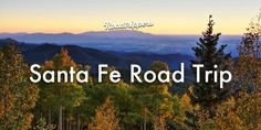 Hot springs, hiking and pie: Road trip to Santa Fe from Albuquerque, New Mexico