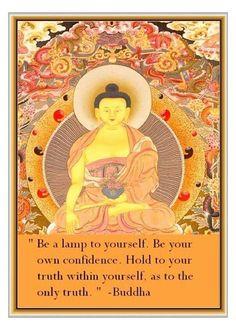 Budda Be a lamp to yourself Buddha Wisdom, Buddha Zen, Gautama Buddha, Buddha Buddhism, Buddha Quote, Dalai Lama, Taoism, Spiritual Quotes, Spiritual Growth
