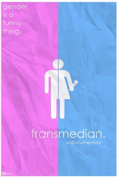 """Transmedian (2012)  """"Gender is a funny thing."""""""