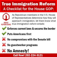 Tell Republicans in the House to support TRUE #immigration reform. No gangs. No guestworker programs. No Amnesty!