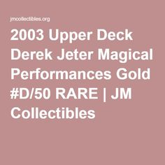 2003 Upper Deck Derek Jeter Magical Performances Gold #D/50 RARE | JM Collectibles