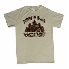 Morning Wood Lumber Company Funny Lumberjack Stud Humor T-Shirt