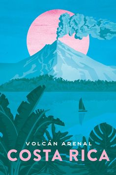 Costa Rica, Volcano Arenal Travel Poster featuring the active volcano Arenal. By artist Missy Ames. : Costa Rica, Volcano Arenal Travel Poster featuring the active volcano Arenal. By artist Missy Ames. City Poster, Poster S, Poster Wall, Poster Prints, Poster Collage, Graphic Posters, Posters Decor, Room Posters, Beach Posters