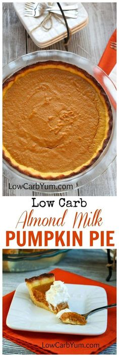 A low carb and gluten free almond milk pumpkin pie recipe that doesn't rely on evaporated milk. Perfect for holidays! Sugar free LCHF Keto THM dessert | LowCarbYum.com