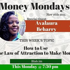Watch live tonight on blab.I'm! Learn to use the law of attraction to make money!! #money #lawofattraction #loa #beliefs