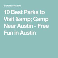 10 Best Parks to Visit & Camp Near Austin - Free Fun in Austin