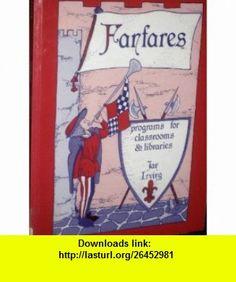 Fanfares (9780872876552) Jan Irving , ISBN-10: 0872876551  , ISBN-13: 978-0872876552 ,  , tutorials , pdf , ebook , torrent , downloads , rapidshare , filesonic , hotfile , megaupload , fileserve
