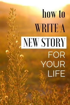 How to write a new story for your life