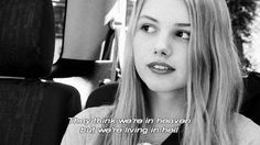 """""""They think we're in heaven but we're living in hell."""" -Cassie"""