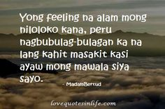 Sharing quotes that relate to your life Patama Quotes, Tagalog Quotes, Qoutes, Sad Love Quotes, Truth Quotes, Life Quotes, Hugot Quotes, Hugot Lines, Filipino