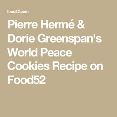 Pierre Hermé & Dorie Greenspan's World Peace Cookies Recipe on Food52