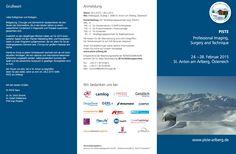 PISTE - Professional Imaging, Surgery and Technique 24. – 28. Februar 2015 St. Anton am Arlberg, Österreich www.piste-arlberg.de