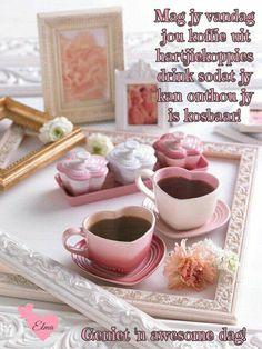 Jy is kosbaar Lekker Dag, Goeie More, Heart Cookies, Tea Party, Tea Cups, Sweet Treats, Tableware, Food, Afrikaans Quotes