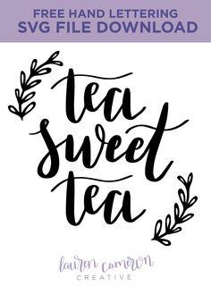 FREE Cricut SVG File | Tea Sweet Tea | Mug Design | Lauren Cameron Creative