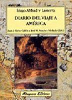 Diario del viaje a América / Íñigo Abbad y Lasierra ; edición de Juan José Nieto Callén y José María Sánchez Molledo