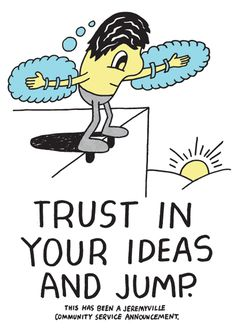 Trust In Your Ideas And Jump