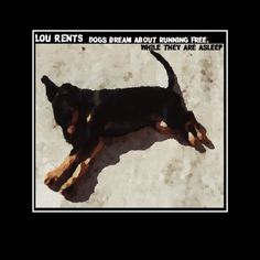 "Front Cover of ""Dogs Dream About Running Free, While They Are Asleep"" (Lou Rents) 2015 - Instrumental by Lou Rents on Soundcloud"