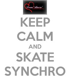 Keep Calm And Skate Synchro.