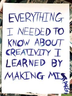 Everything I Needed to Know About Creativity Art Print