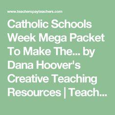 Catholic Schools Week Mega Packet To Make The... by Dana Hoover's Creative Teaching Resources | Teachers Pay Teachers