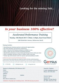 Looking for the missing link.....Is your business 100% effective?  Join Gernius in Palmerston North on 14th March for Accelerated Performance Training.