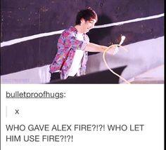 Take it away before Alex burns something down