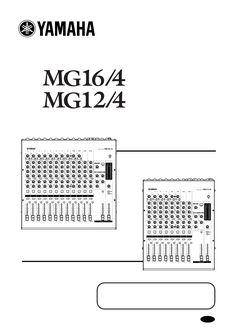 Panduan pengguna untuk Yamaha MG16 / 4 - manual pengguna, panduan pelayanan, pengaturan dan spesifikasi ofYamaha MG16 / 4 - manual pengguna dan saran untuk perangkat Anda - User-Manual.info