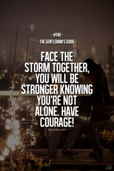 The Gentleman's Guide #140- Face the storm together. You will be stronger knowing you're not alone. Have courage!