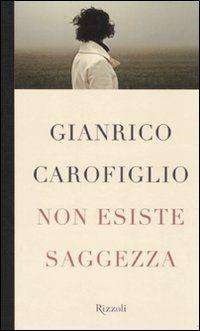 Non Esista Sagezza - Gianrico Carofiglio