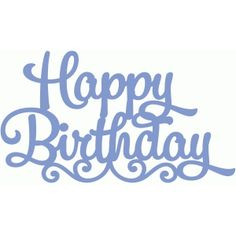 Welcome to the Silhouette Design Store, your source for craft machine cut files, fonts, SVGs, and other digital content for use with the Silhouette CAMEO® and other electronic cutting machines. Happy Birthday Font, Happy Birthday Printable, Happy Birthday Cake Topper, Birthday Sentiments, Birthday Wishes, Birthday Clips, Cajas Silhouette Cameo, Silhouette Cameo Projects, Silhouette Design