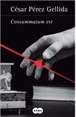 Con el alma prendida a los libros: Consummatum est (César Pérez Gellida)