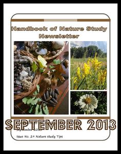 Handbook of Nature Study: Handbook of Nature Study Newsletter - Nature Study Tips and Autumn Helps. Free download to subscribers. Lots of printables this month!