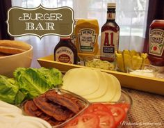 "Burger Bar Everyone loves to customize their own food. So why not make a burger bar and have your guests ""Build a Burger"" at your next backyard BBQ?! http://makeoversandmotherhood.com/burger-bar/"
