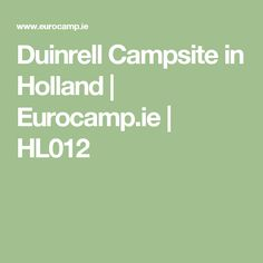 Duinrell Campsite in Holland | Eurocamp.ie | HL012