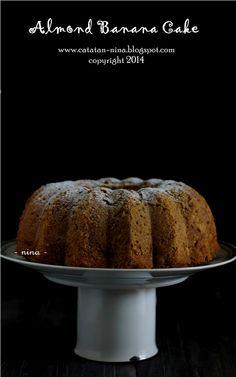 Catatan Nina: ALMOND BANANA CAKE