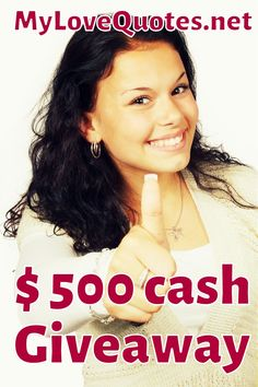 What you can do with $ 500 cash ? Because MyLoveQuotes is giving them away. Click here to join sweepstake !