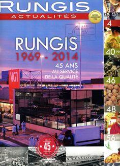 Rungis Actualités n°700 Juin 2014 RUNGIS: 1969 - 2014 45 ans au service de la qualité. Archives et photos...