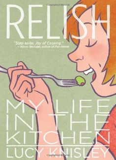 Relish: My Life in the Kitchen by Lucy Knisley,http://www.amazon.com/dp/1596436239/ref=cm_sw_r_pi_dp_ghhetb1FT77V4Y2P
