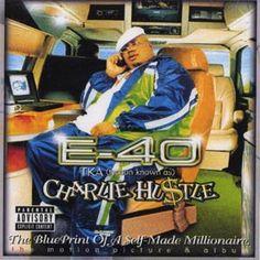 E-40 – Charlie Hustle - Blueprint Of A Self-Made Millionaire