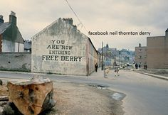 the free derry wall in the Derry City, Northern Ireland Troubles, Irish Independence, Londonderry, Walled City, Irish Eyes, Places Ive Been, Scenery, Local History