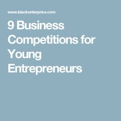 9 Business Competitions for Young Entrepreneurs