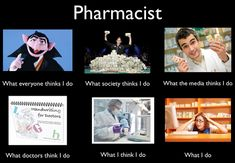 Pharmacist what others see vs. reality